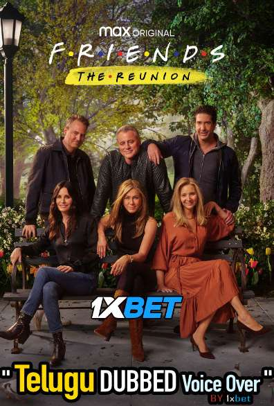Friends The Reunion (2021) Telugu Dubbed (Voice Over) & English [Dual Audio] WebRip 720p [1XBET]