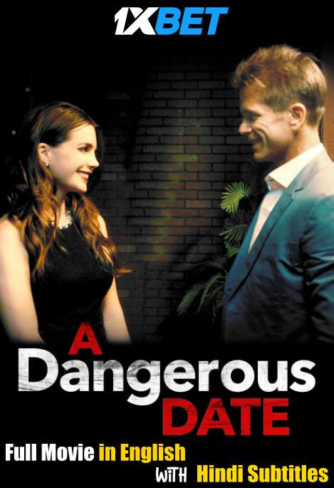 A Dangerous Date (2018) Full Movie [In English] With Hindi Subtitles | HDTV 720p [1XBET]