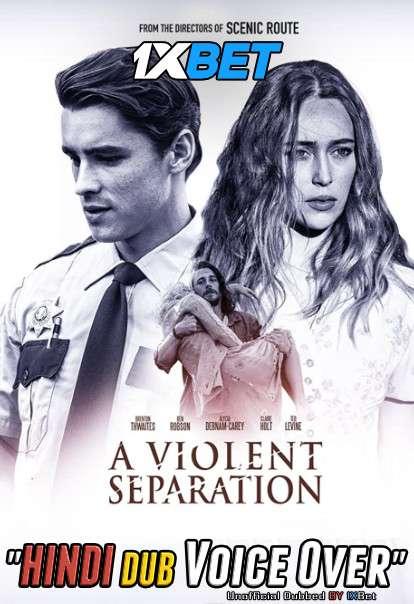 A Violent Separation (2019) Hindi (Voice Over) Dubbed+ English [Dual Audio] WebRip 720p [1XBET]