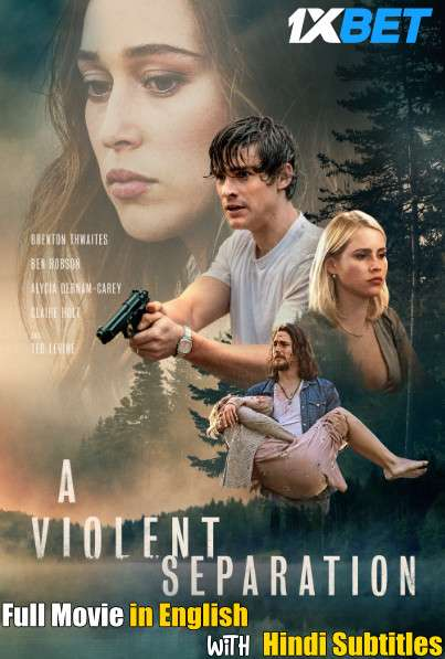 A Violent Separation (2019) Full Movie [In English] With Hindi Subtitles | WebRip 720p [1XBET]