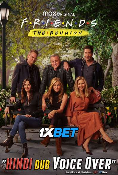 Friends The Reunion (2021) Hindi (Voice Over) Dubbed+ English [Dual Audio] WebRip 720p [1XBET]