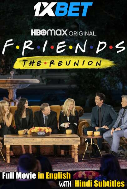 Friends The Reunion (2021) Full Movie [In English] With Hindi Subtitles   WebRip 720p [1XBET]