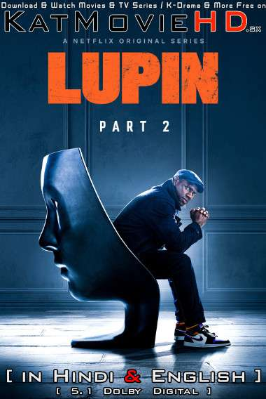 Lupin (Part 2) Hindi Dubbed (5.1 ORG) [Dual Audio] All Episodes | WEB-DL 1080p 720p & 480p [Netflix Series]