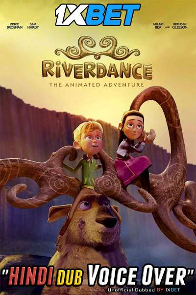 Riverdance The Animated Adventure (2021) Hindi (Voice Over) Dubbed+ English [Dual Audio] WebRip 720p [1XBET]