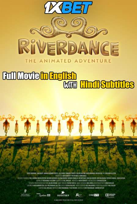 Riverdance The Animated Adventure (2021) Full Movie [In English] With Hindi Subtitles | WebRip 720p [1XBET]