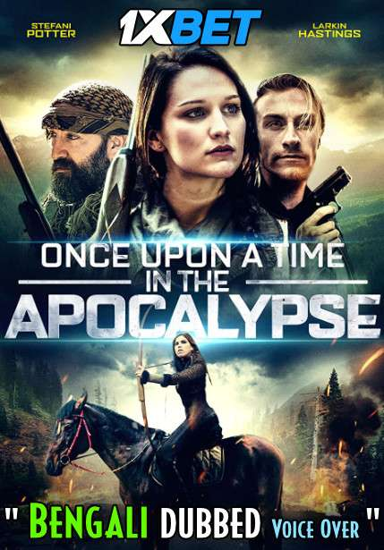 Once Upon A Time In The Apocalypse (2019) Bengali Dubbed (Voice Over) WEBRip 720p [Full Movie] 1XBET