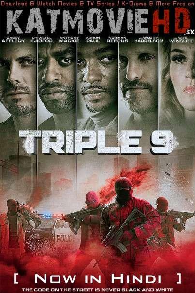 Download Triple 9 (2016) BluRay 720p & 480p Dual Audio [Hindi Dub – English] Triple 9 Full Movie On Katmoviehd.sx