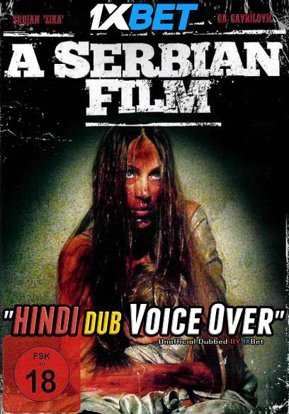 [18+] A Serbian Film (2010) UNRATED BluRay 720p Hindi (Voice Over) Dubbed [Dual Audio] [1XBET]