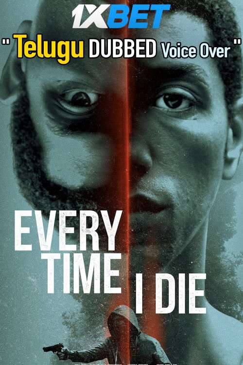 Every Time I Die (2019) Telugu Dubbed (Voice Over) & English [Dual Audio] WebRip 720p [1XBET]