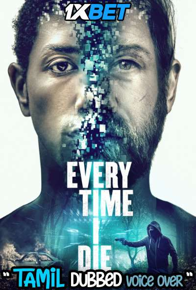 Every Time I Die (2019) Tamil Dubbed (Voice Over) & English [Dual Audio] WebRip 720p [1XBET]