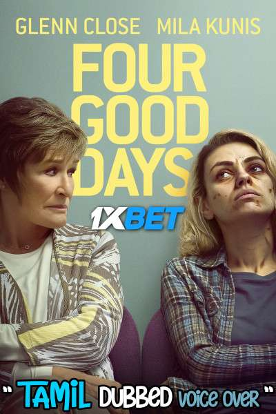 Four Good Days (2020) Tamil Dubbed (Voice Over) & English [Dual Audio] WebRip 720p [1XBET]