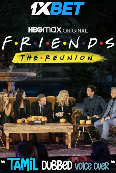 Friends The Reunion (2021) Tamil Dubbed (Voice Over) & English [Dual Audio] WebRip 720p [1XBET]