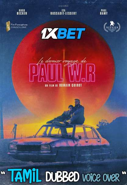 The Last Journey of Paul W. R. (2020) Tamil Dubbed (Voice Over) & English [Dual Audio] CAMRip 720p [1XBET]