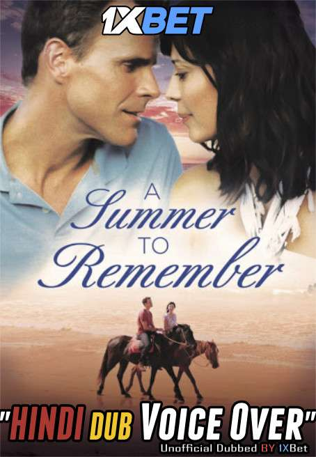 A Summer to Remember (2018) Hindi (Voice Over) Dubbed+ English [Dual Audio] HDTV 720p [1XBET]