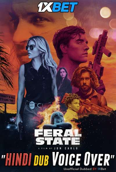 Feral State (2020) Hindi (Voice Over) Dubbed+ English [Dual Audio] WebRip 720p [1XBET]