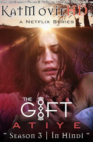 The Gift (Atiye) Season 3 Hindi [Dual Audio] All Episodes | WEB-DL 720p & 480p HD | Netflix Series
