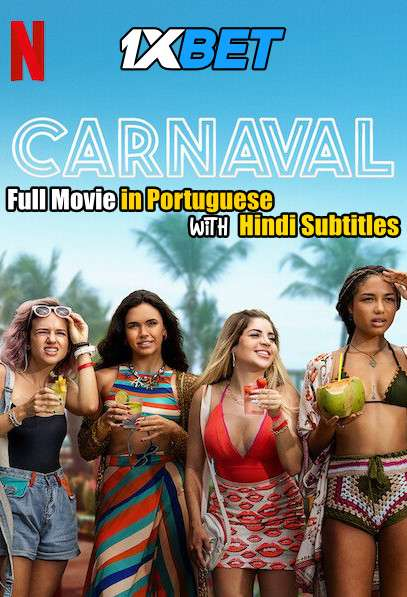 Carnaval (2021) Full Movie [In Portuguese] With Hindi Subtitles | WebRip 720p [1XBET]