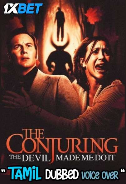 The Conjuring The Devil Made Me Do It (2021) Tamil Dubbed (Voice Over) & English [Dual Audio] WebRip 720p [1XBET]