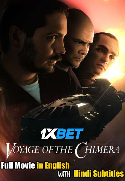 Voyage of the Chimera (2021) Full Movie [In English] With Hindi Subtitles | WebRip 720p [1XBET]