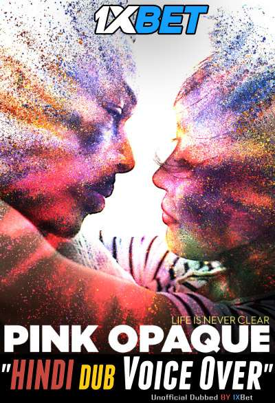 Download Pink Opaque (2020) WebRip 720p Dual Audio [Hindi (Voice Over) Dubbed + English] [Full Movie] Full Movie Online On 1xcinema.com