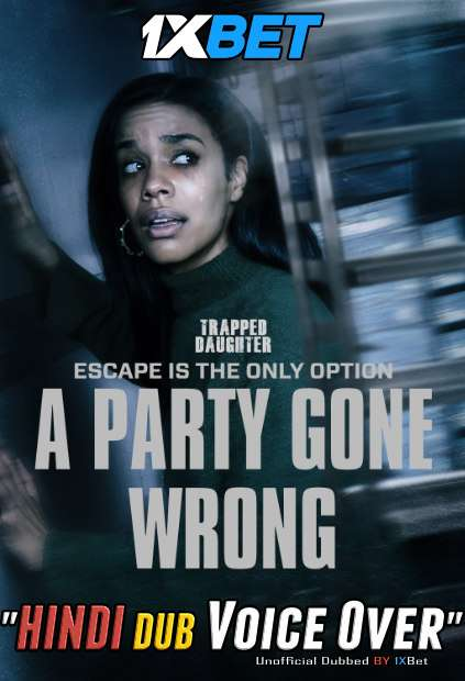 A Party Gone Wrong (2021) Hindi (Voice over) Dubbed [Dual Audio] WebRip 720p [1XBET]