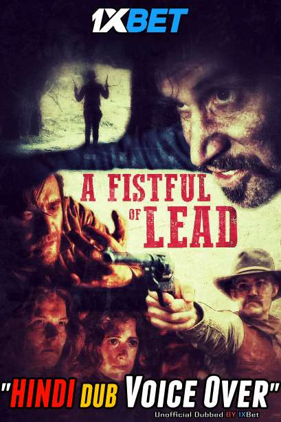A Fistful of Lead (2018) Hindi (Voice Over) Dubbed+ English [Dual Audio] WebRip 720p [1XBET]