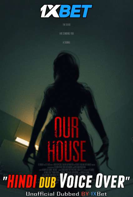 Download Our House (2018) BluRay 720p Dual Audio [Hindi (Voice Over) Dubbed + English] [Full Movie] Full Movie Online On 1xcinema.com