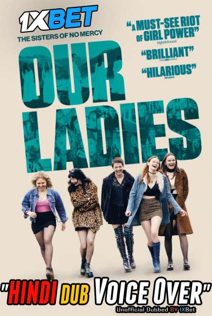 Our Ladies (2019) Hindi (Voice Over) Dubbed+ English [Dual Audio] WebRip 720p [1XBET]