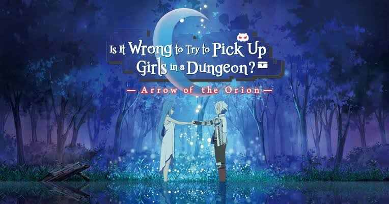 Is It Wrong to Try to Pick Up Girls in a Dungeon?: Arrow of the Orion (2019) Movie [Eng Sub]