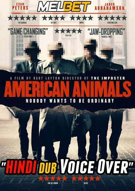 American Animals (2018) Hindi (Voice Over Dubbed) + English [Dual Audio] | BluRay 720p [MelBET]