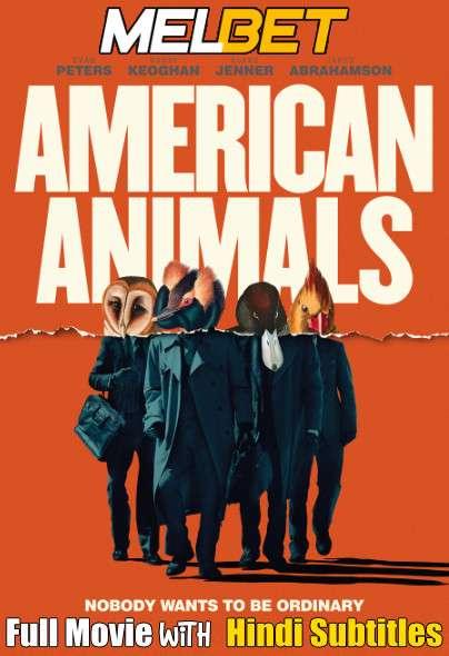 American Animals (2018) Full Movie [In English] With Hindi Subtitles   BluRay 720p [MelBET]