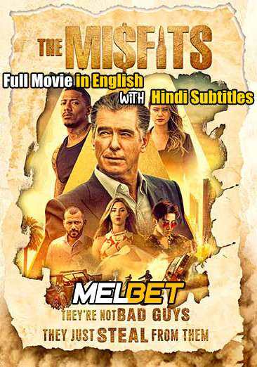 The Misfits (2021) Full Movie [In English] With Hindi Subtitles | WebRip 720p [MelBET]