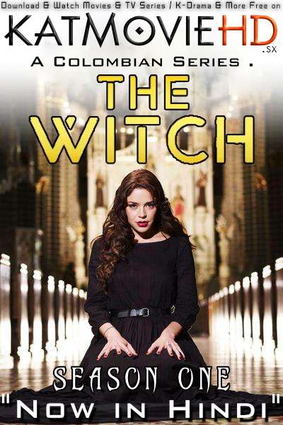 The Witch (La Bruja): Season 1 (Hindi Dubbed) Web-DL 720p [Episodes 1-10 Added ] Colombian TV Series