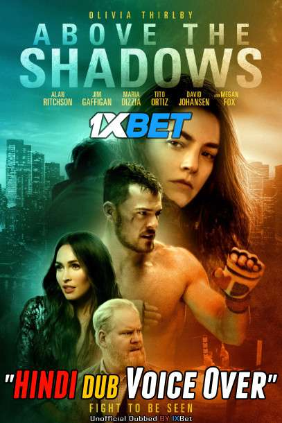Above The Shadows (2019) WebRip 720p Dual Audio [Hindi (Voice Over) Dubbed + English] [Full Movie]