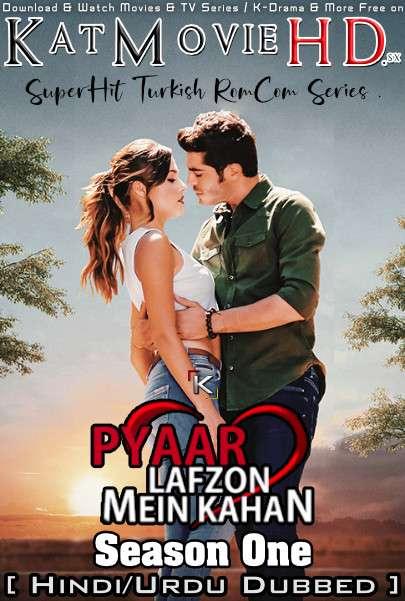 Pyaar Lafzon Mein Kahan: Season 1 (Hindi Dubbed) Web-DL 720p & 480p [Aşk Laftan Anlamaz S01 All Episodes] – Turkish TV Series