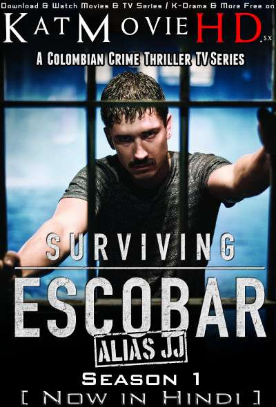 Surviving Escobar: Alias JJ: Season 1 (Hindi Dubbed) Web-DL 720p & 480p [Episodes 1-10 Added ] 2017 Colombian TV Series