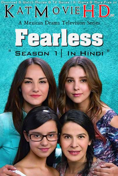 Download Fearless: Season 1 (in Hindi) All Episodes (Vencer El Miedo S01) Complete Hindi Dubbed [Mexican TV Series Dub in Hindi by MX.Player] Watch Fearless (Vencer El Miedo) S01 Online Free On KatMovieHD.io .