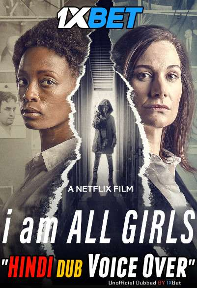 I Am All Girls (2021) Hindi (Voice over) Dubbed [Dual Audio] WebRip 720p [1XBET]
