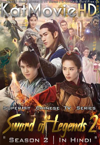 Sword of Legends 2 (2018) Hindi Dubbed (ORG) WebRip 720p HD (Chinese TV Series) [EP 46-48 Added]