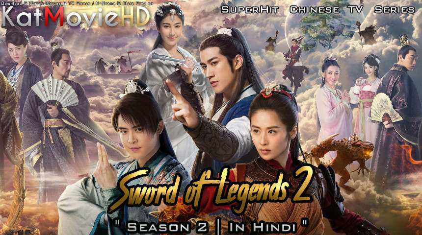 Download Sword of Legends 2 (2018) In Hindi 480p & 720p HDRip (Chinese: 古剑奇谭2; RR: Legend of the Ancient Sword 2) Chinese Drama Hindi Dubbed] ) [ Sword of Legends 2 Season 2 All Episodes] Free Download on Katmoviehd.sx