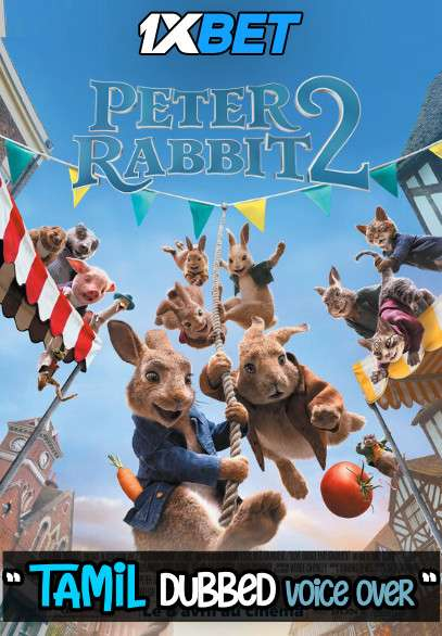 Download Peter Rabbit 2 The Runaway (2021) Tamil Dubbed (Voice Over) & English [Dual Audio] HD 720p [1XBET] on KatMovieHD