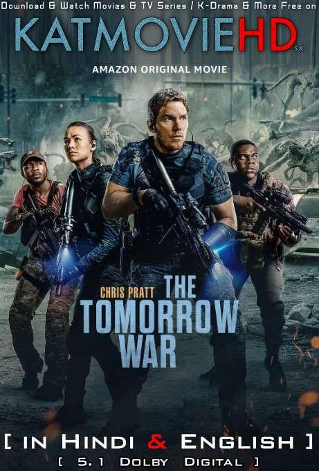 The Tomorrow War (2021) Hindi Dubbed (5.1 DD) [Dual Audio] WEBRip 2160p 1080p 720p 480p HD [Full Movie]