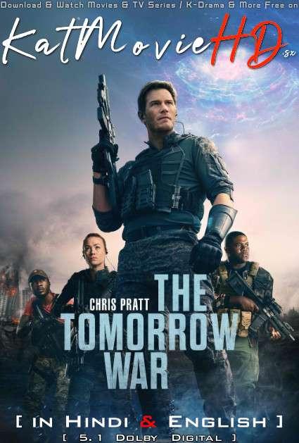 Download The Tomorrow War (2021) Web-DL 720p & 480p Dual Audio [Hindi Dub – English] The Tomorrow War Full Movie On Katmoviehd.sx