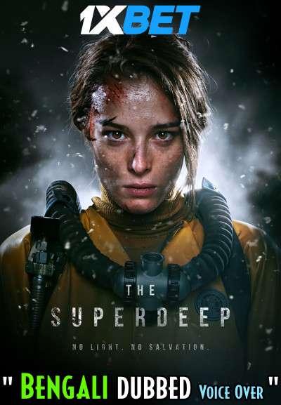 Download Superdeep (2020) Bengali Dubbed (Voice Over) WEBRip 720p [Full Movie] 1XBET Full Movie Online On 1xcinema.com