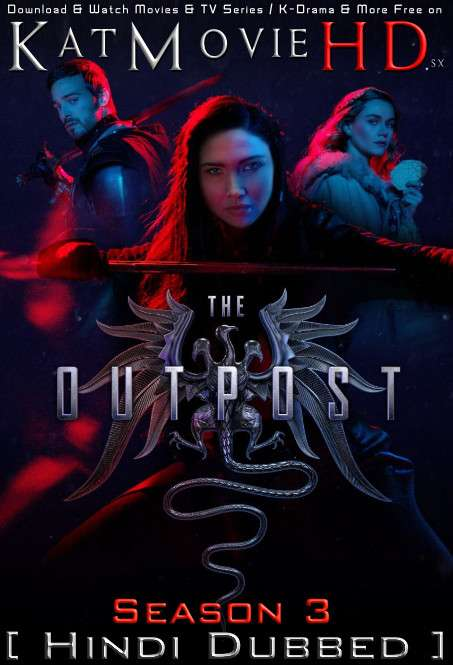 The Outpost (Season 3) Hindi Dubbed | WEB-DL 720p & 480p HD [TV Series] [Ep 1-13 Added]