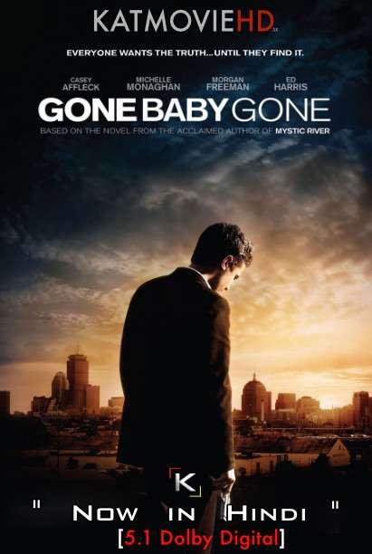 Gone Baby Gone (2007) Hindi Dubbed (5.1 DD) [Dual Audio] BluRay 1080p 720p 480p [HD] Full Movie