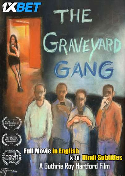 Download The Graveyard Gang (2018) WebRip 720p Full Movie [In English] With Hindi Subtitles Full Movie Online On 1xcinema.com