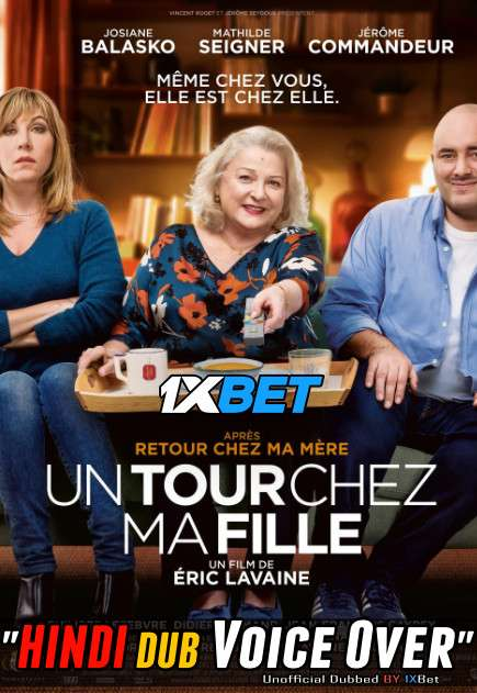 Download Un tour chez ma fille (2021) CAMRip 720p Dual Audio [Hindi (Voice Over) Dubbed + French] [Full Movie] Full Movie Online On 1xcinema.com
