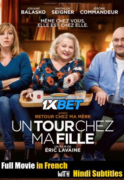 Un tour chez ma fille (2021) Full Movie [In French] With Hindi Subtitles | CAMRip 720p [1XBET]