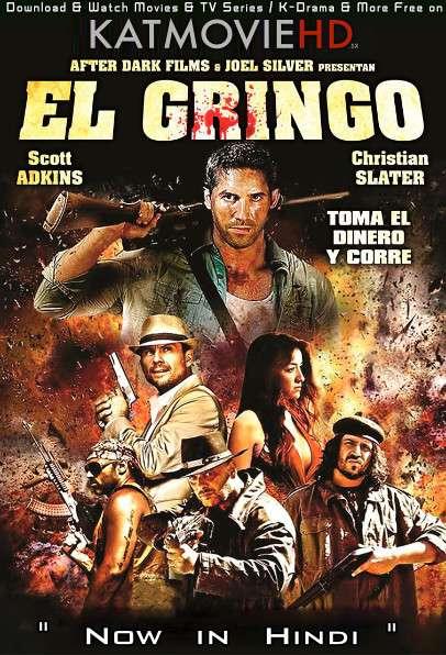 Download El Gringo (2012) BluRay 720p & 480p Dual Audio [Hindi Dub – English] El Gringo Full Movie On Katmoviehd.sx